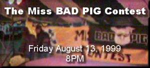 Miss BAD PIG Contest